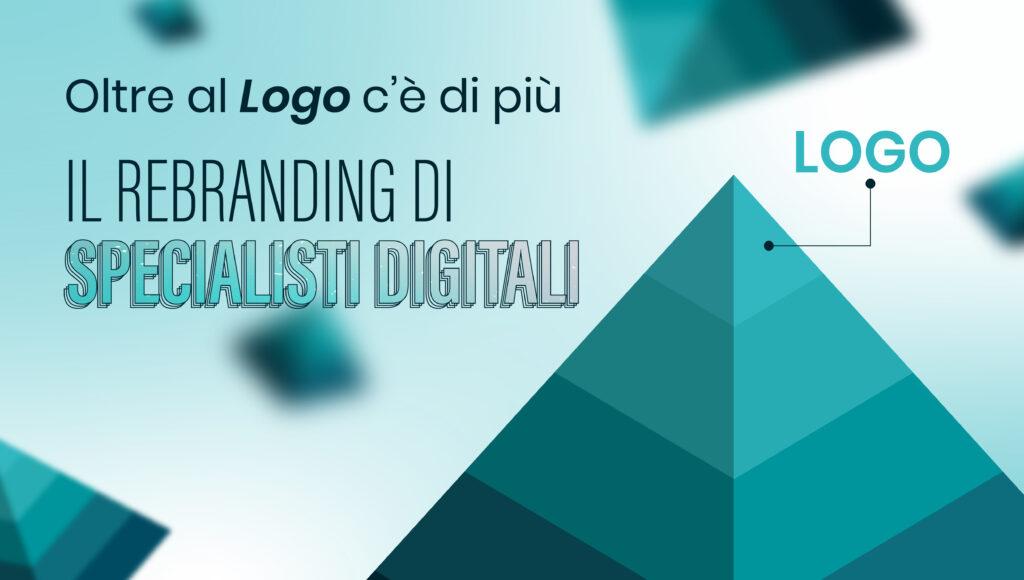 Oltre al logo c'è di più: il rebranding di Specialisti Digitali